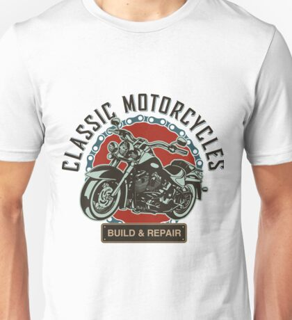 Classic Motorcycles Build And Repair Unisex T-Shirt