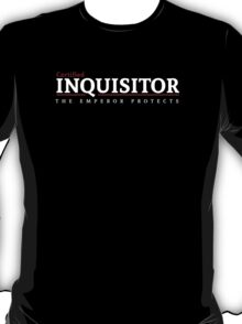 Certified Inquisitor T-Shirt