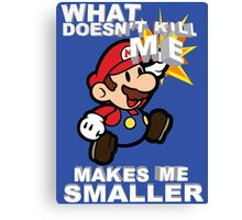 Mario Bros - What doesn't kill me makes me smaller Canvas Print