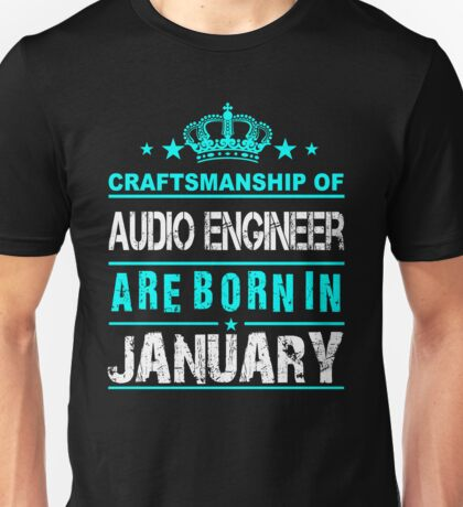 Audio engineer born in January Unisex T-Shirt