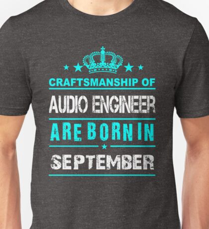 Audio Engineer born in September Unisex T-Shirt