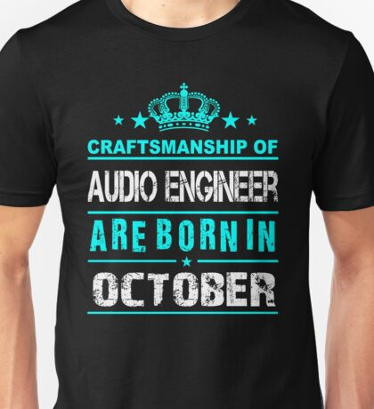 Audio Engineer Born in October Unisex T-Shirt