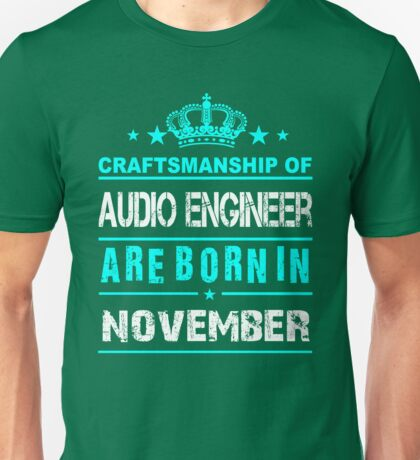 Audio engineer bỏn in November Unisex T-Shirt