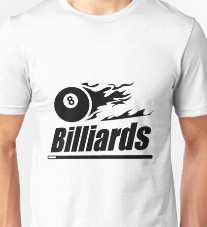 Billiards - Best Table Sport - Snooker - 8 Ball Pool - Cue Unisex T-Shirt