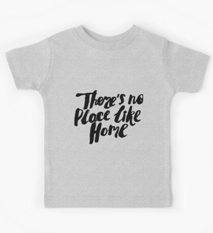 There is no place like home Kids Tee