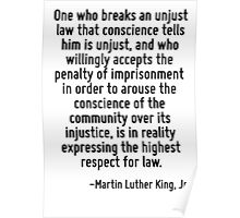 One who breaks an unjust law that conscience tells him is unjust, and who willingly accepts the penalty of imprisonment in order to arouse the conscience of the community over its injustice, is in re Poster