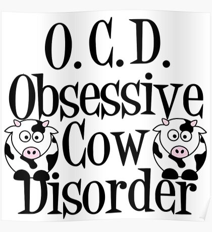 Funny Cow OCD Cow T Shirt Men Poster