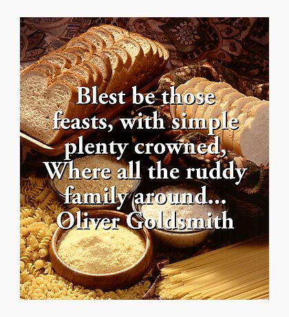 Blest Be Those Feasts - Oliver Goldsmith Photographic Print