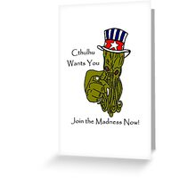 Cthulhu Wants You Greeting Card