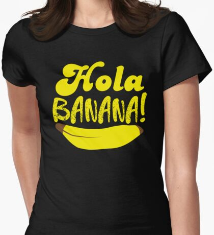 HOLA BANANA! Womens Fitted T-Shirt