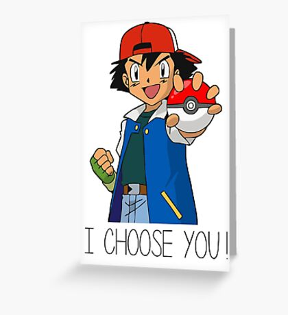 I Choose You! Ash Ketchum Valentines Pokemon Sun Moon Go Greeting Card