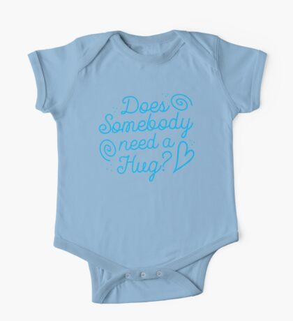 Does somebody need a hug? One Piece - Short Sleeve