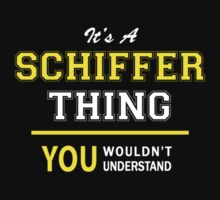 It's A SCHIFFER thing, you wouldn't understand !! by satro