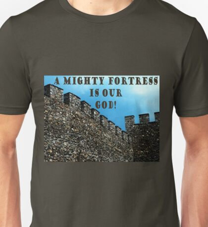 A Mighty Fortress Unisex T-Shirt