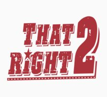 THAT RIGHT 2 by Freelance Harper .
