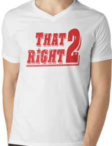 THAT RIGHT 2 Mens V-Neck T-Shirt