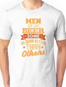 Men Are Like Beer  Unisex T-Shirt