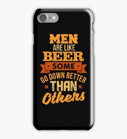 Men Are Like Beer  iPhone Case/Skin