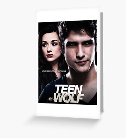 TEEN WOLF NEVER LOVE A WILD THINK Greeting Card