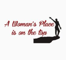 Rock Climbing A Woman's Place Is On The Top by SportsT-Shirts