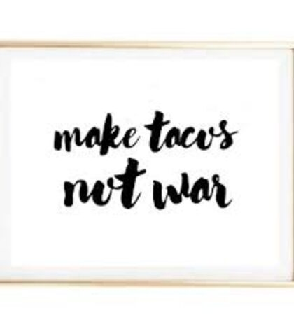 Make Tacos Not War Sticker