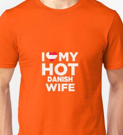 I Love My Hot Danish Wife Unisex T-Shirt