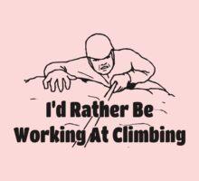 Rock Climbing I'd Rather Be Working At Climbing Kids Clothes