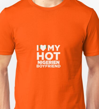 I Love My Hot Nigerien Boyfriend  Unisex T-Shirt