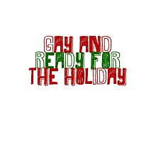 Gay and ready for the Holiday Photographic Print