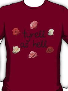 Tyrell as Hell T-Shirt