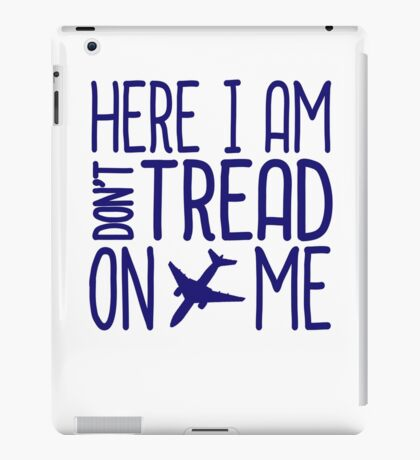 HERE I AM DON'T TREAD ON ME iPad Case/Skin