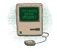 Funnier on the Internet Photographic Print