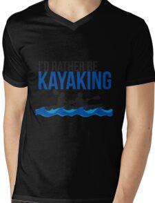 I'd Rather Be Kayaking - Rowing - Boat - River Raft - Kayak Gift Mens V-Neck T-Shirt