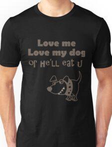 Love me, Love my dog Cartoon Unisex T-Shirt