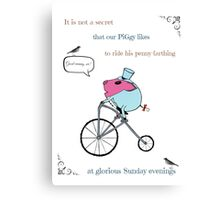 PiGgy riding a penny-farthing Canvas Print