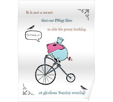 PiGgy riding a penny-farthing Poster