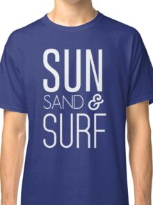 Sun, Sand and Surf Classic T-Shirt