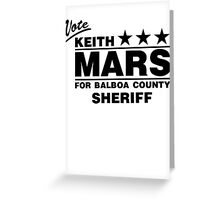 Keith Mars for Sheriff (Black) Greeting Card