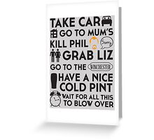 SHAUN OF THE DEAD THE PLAN Greeting Card