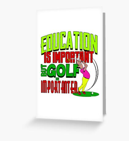 Golf is importanter Greeting Card