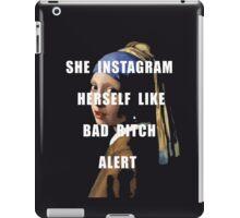 SHE INSTAGRAM HERSELF LIKE BAD BITCH ALERT iPad Case/Skin