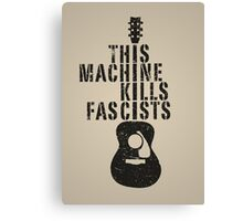 This Machine Kills Fascists Canvas Print