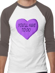 You'll Have To Do Purple Candy heart  Men's Baseball ¾ T-Shirt