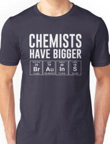 Chemists have bigger brains Unisex T-Shirt