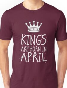 Kings Are Born In April Birthday Gift Shirt Christmas Cute Funny Aries Taurus  Zodiac Unisex T-Shirt