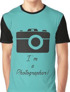 I'm a Photographer Graphic T-Shirt