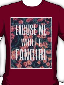 'Scuse Me While I Fangirl 2 T-Shirt