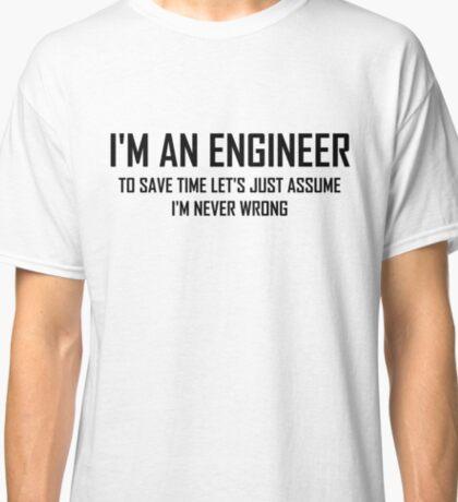 I'm An Engineering- Funny Engineering Joke Classic T-Shirt