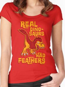 Real dinosaurs had feathers Women's Fitted Scoop T-Shirt