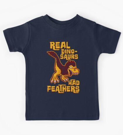 Real dinosaurs had feathers Kids Clothes
